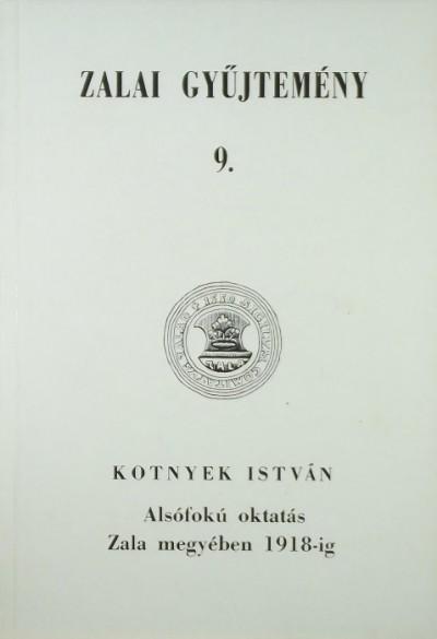 Kotnyek István - Alsófokú oktatás Zala megyében 1918-ig