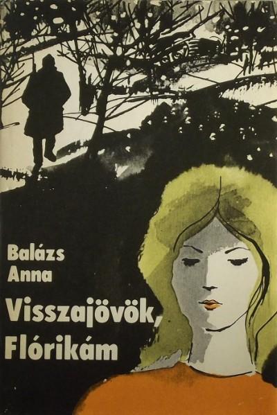 Balázs Anna - Visszajövök, Flórikám