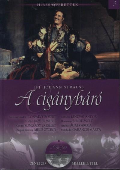 Johann Strauss - Anger Ferenc  (Szerk.) - A cigánybáró - CD melléklettel