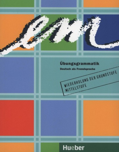 Axel Hering - Magdalena Matussek - Michaela Perlmann-Balme - Em Übungsgrammatik - Deutsch als Fremdsprache