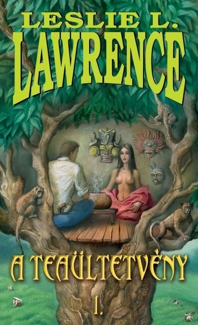 Leslie L. Lawrence - A teaültetvény I-II.