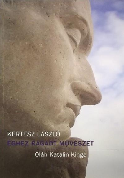 Kertész László - Éghez ragadt művészet