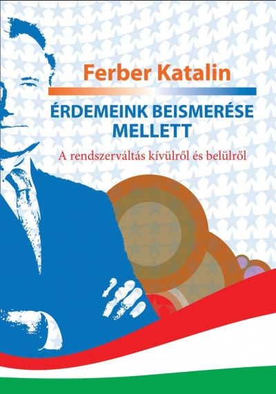 Ferber Katalin - Érdemeink beismerése mellett