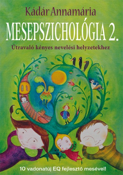 Kádár Annamária - Mesepszichológia 2.