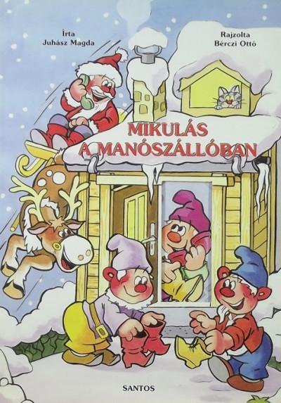 Juhász Magda - Mikulás a manószállóban