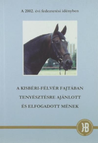 - A kisbéri-félvér fajtában tenyésztésre ajánlott és elfogadott mének 2002