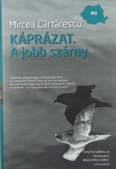 Mircea Cartarescu - Káprázat - A jobb szárny