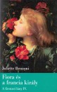 Juliette Benzoni - Fiora és a francia király