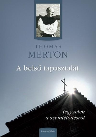 Thomas Merton - A belső tapasztalat