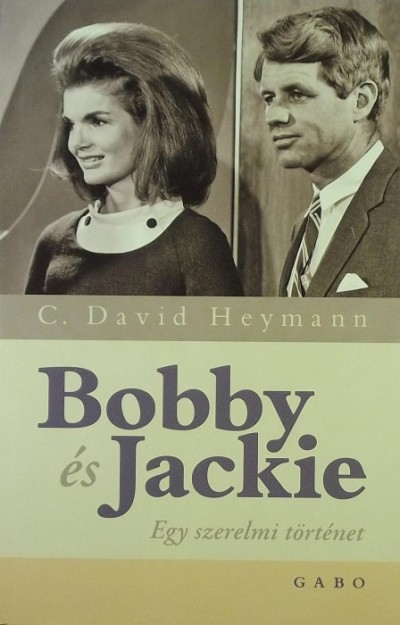 C. David Heymann - Bobby és Jackie