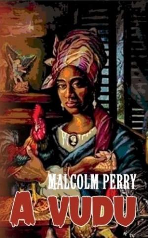 Malcolm Perry - A vudu