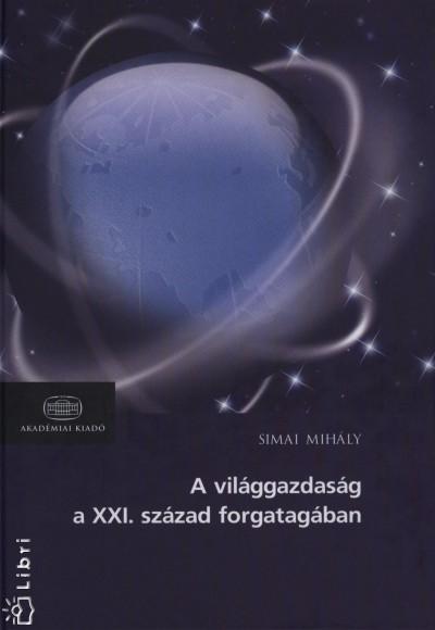 Simai Mihály - A világgazdaság a XXI. század forgatagában