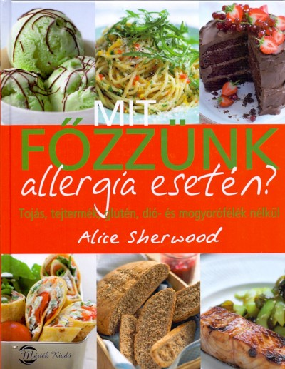 Alice Sherwood - Mit főzzünk allergia esetén?