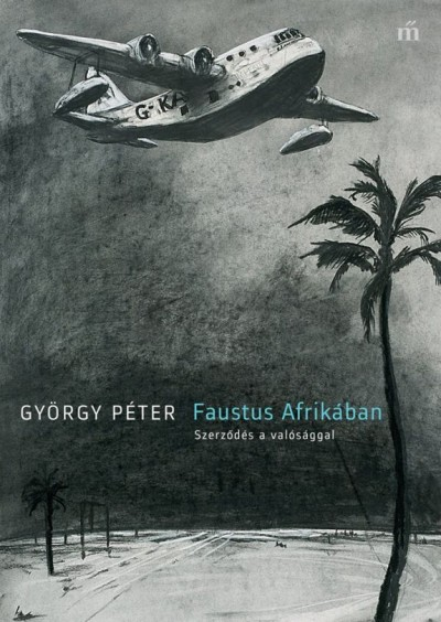 György Péter - Faustus Afrikában