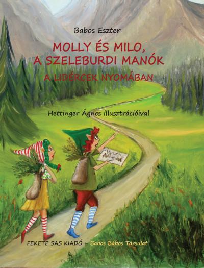 Babos Eszter - Molly és Milo, a szeleburdi manók - A lidércek nyomában