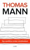 Thomas Mann - Egy apolitikus ember elm�lked�sei