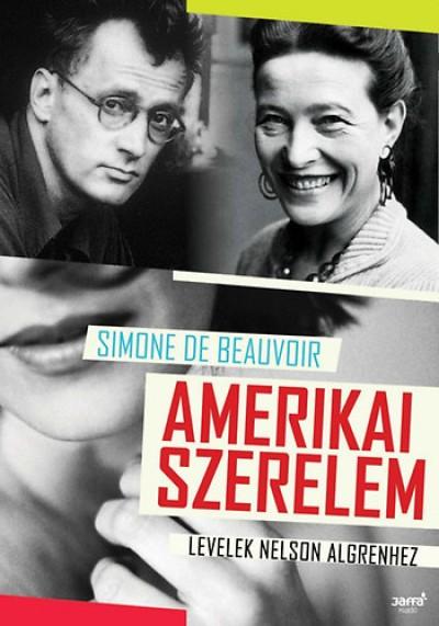 Simone De Beauvoir - Amerikai szerelem
