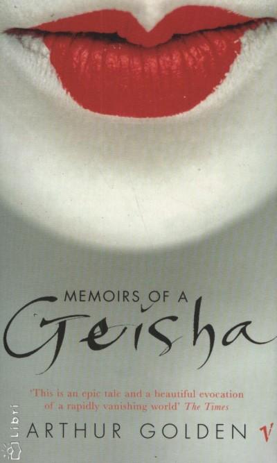 Arthur Golden - Memoirs of a Geisha