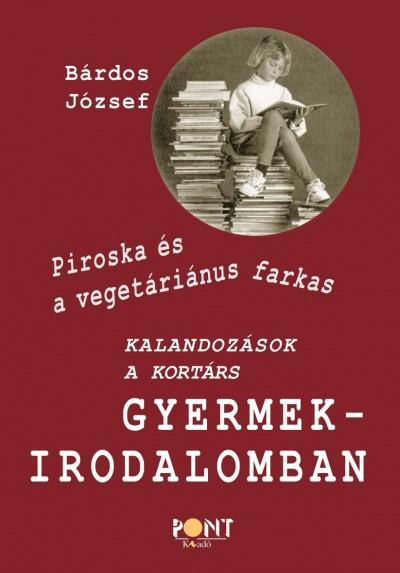 Bárdos József - Piroska és a vegetáriánus farkas