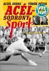 Acz�l Endre - T�r�k P�ter - Ac�lsodrony - Sport 1962-1989
