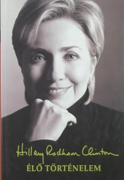 Hillary Clinton - Élő történelem