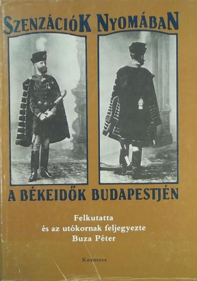Buza Péter - Szenzációk nyomában a békeidők Budapestjén