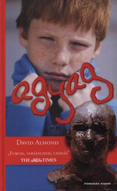 David Almond - Agyag