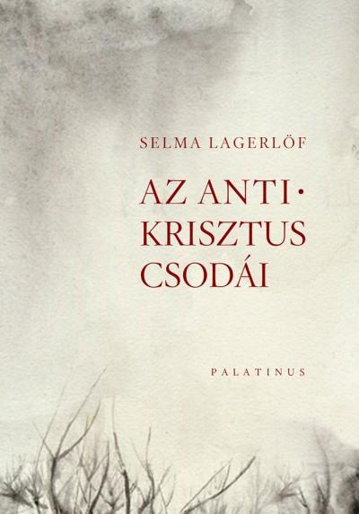 Selma Lagerlöf - Az Antikrisztus csodái