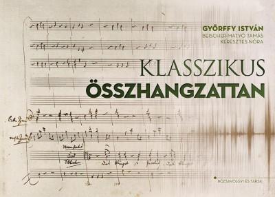 Beischer-Matyó Tamás - Győrffy István - Keresztes Nóra - Klasszikus összhangzattan
