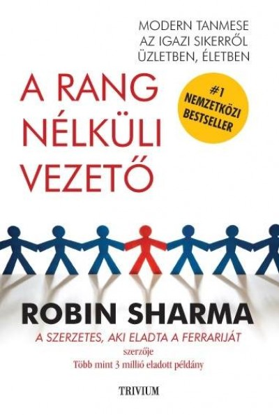 Robin Sharma - A rang nélküli vezető