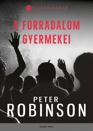 Peter Robinson - A forradalom gyermekei