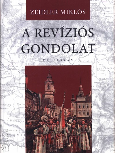 Zeidler Miklós - A revíziós gondolat