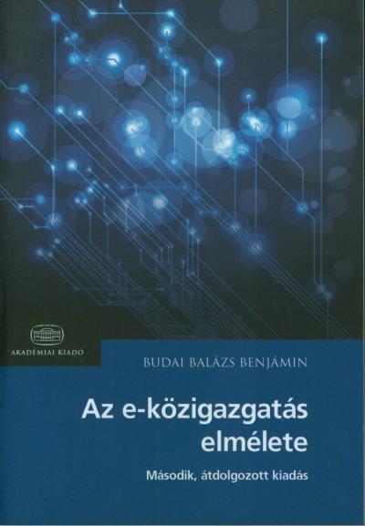 Budai Balázs Benjámin - Az e-közigazgatás elmélete ÚJ