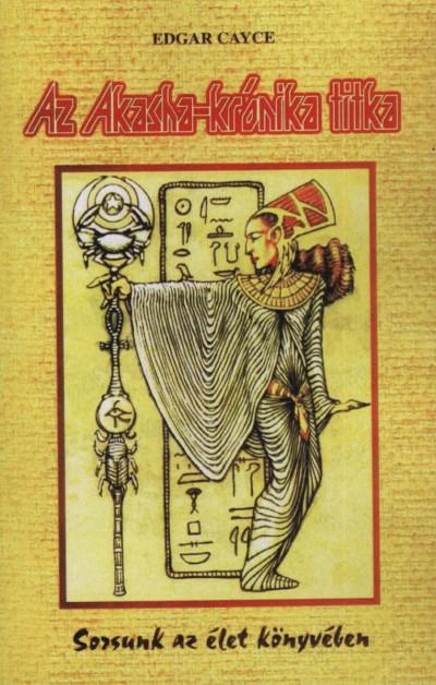 Edgar Cayce - Ladányi Lóránd(Szerk.) - Az Akasha-krónika titka