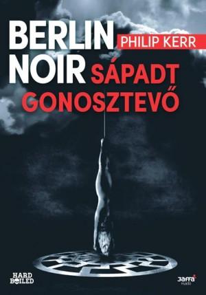 Philip Kerr - Berlin Noir: S�padt gonosztev�