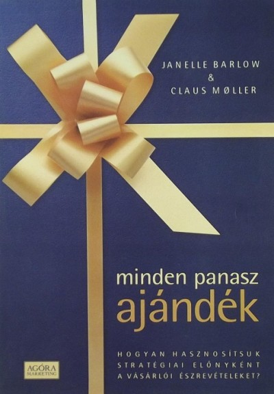 Janelle Barlow - Claus Moller - Minden panasz ajándék