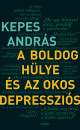 Kepes András - A boldog hülye és az okos depressziós