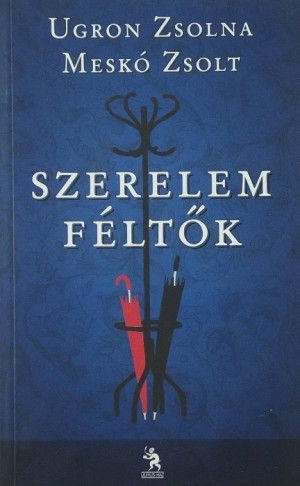 Mesk� Zsolt - Ugron Zsolna - Szerelemf�lt�k