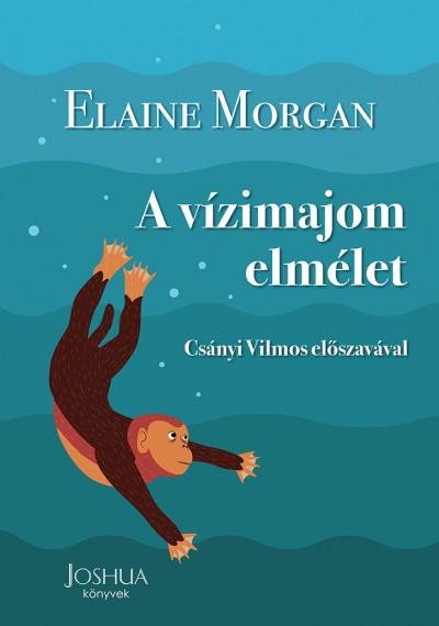 Elaine Morgan - A vízimajom elmélet