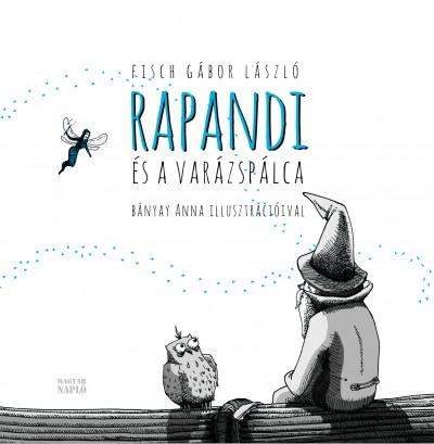 Fisch Gábor László - Rapandi és a varázspálca