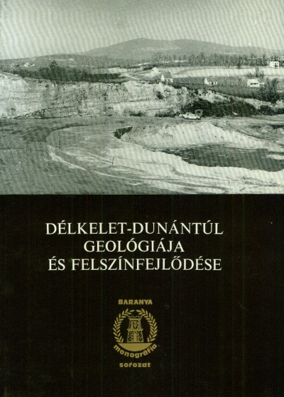 Lovász György - Dr. Wein György - Délkelet-Dunántúl geológiája és felszínfejlődése