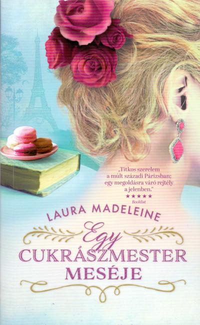Laura Madeleine - Egy cukrászmester meséje