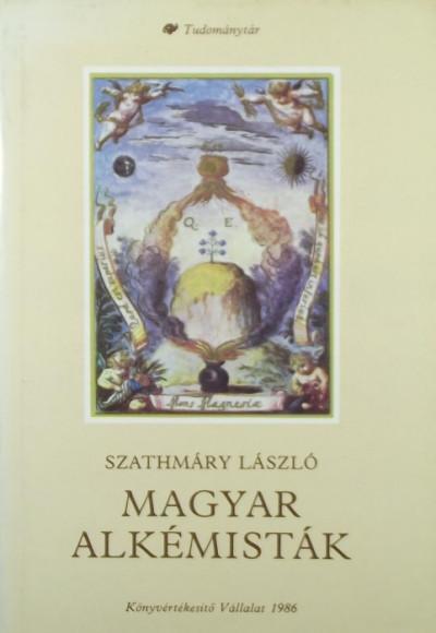 Szathmáry László - Magyar alkémisták