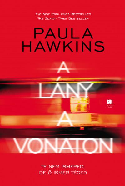 Paula Hawkins - A lány a vonaton - keménytáblás, piros borítós