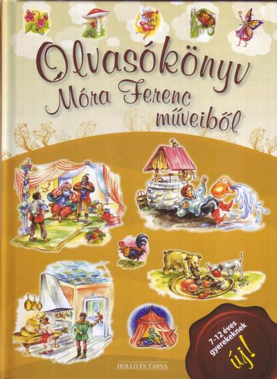Lukács Zoltán  (Szerk.) - Olvasókönyv Móra Ferenc műveiből