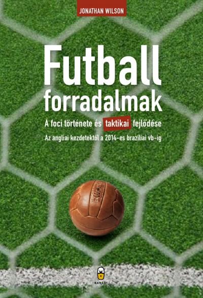 Könyv: Futballforradalmak (Jonathan Wilson)