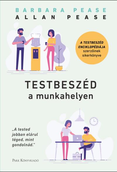 Barbara Pease - Allan Pease - Testbeszéd a munkahelyen