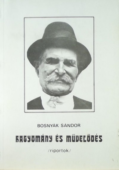 Bosnyák Sándor - Hagyomány és művelődés - riportok