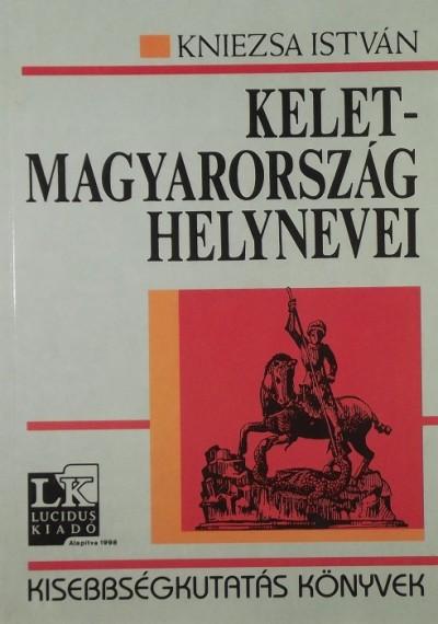 Kniezsa István - Kelet-Magyarország helynevei