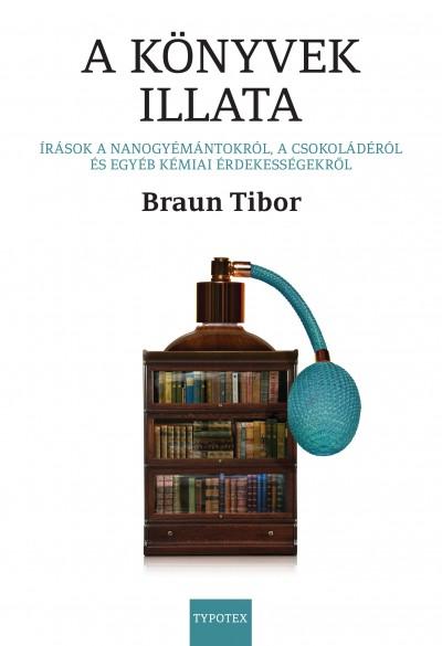 Braun Tibor - A könyvek illata